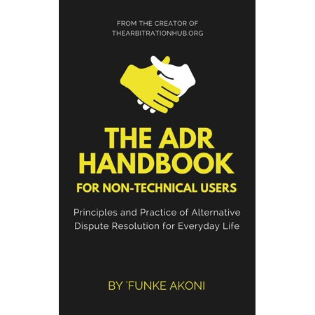 The ADR Handbook: Principles and Practice of Alternative Dispute Resolution for Everyday Life - (Alternative Methods Of Dispute Resolution Martin Frey)