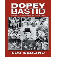 Dopey Bastid: (A Sequel to 8 Center Field in New York, 1951-1957)