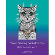 Tween Coloring Books For Girls : Cute Animals Vol 3: Colouring Book for Teenagers, Young Adults, Boys, Girls, Ages 9-12, 13-16, Arts & Craft Gift, Detailed Designs for Relaxation & Mindfulness (Paperback)