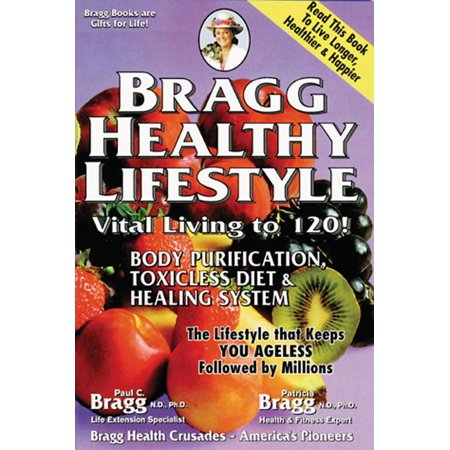 Bragg Healthy Lifestyle : Vital Living to 120!