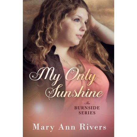 My Only Sunshine: A Burnside Novella - 2.5 - (Happy Birthday To My One And Only Son)