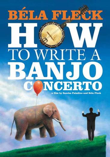 Bela Fleck: How To Write A Banjo Concerto (Widescreen) by Arts Alliance America