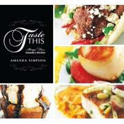 Taste This : Recipes from Amanda's Kitchen