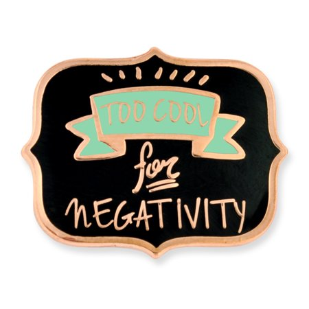 Too Cool for Nagativity Anti-Bullying Motivation Lapel Pin - Cool Labels