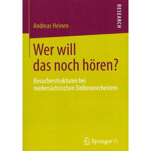 Wer Will Das Noch Horen?: Besucherstrukturen Bei Niedersachsischen Sinfonieorchestern