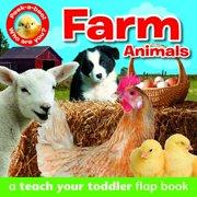 Peek-A-Boo - Farm Animals : A Teach Your Toddler Flap Book