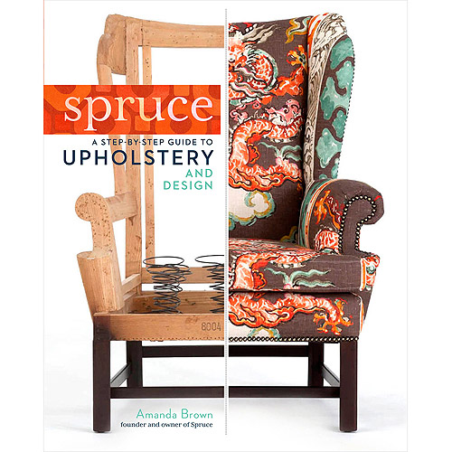 Storey Publishing Spruce Upholstery and Design