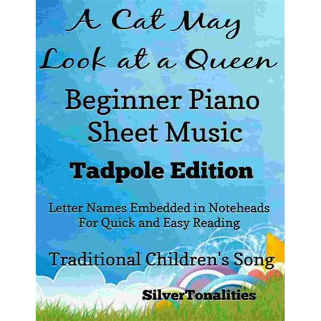 A Cat May Look at a Queen Beginner Piano Sheet Music Tadpole Edition - (Beginners Music Book)