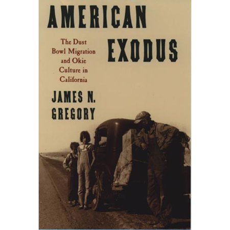 American Exodus: The Dust Bowl Migration and Okie Culture in California by