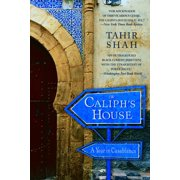 The Caliph's House : A Year in Casablanca