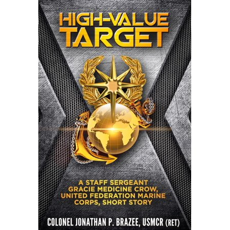High Value Target: A Staff Sergeant Gracie Medicine Crow, United Federation Marine Corps, Short Story -