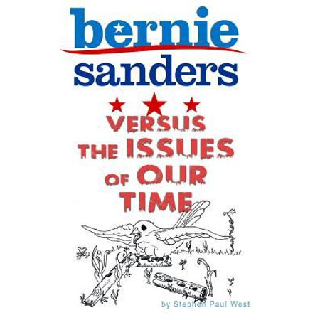Bernie Sanders And The Issues Of Our Time