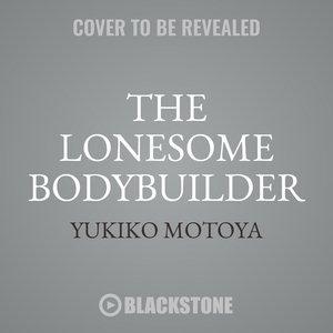 The Lonesome Bodybuilder
