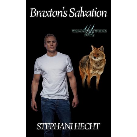 Braxton's Salvation (Wayne County Wolves #3) - eBook (Halloween Wayne County)