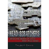 Head Scratchers: When the Words of Jesus Don't Make Sense (Paperback)