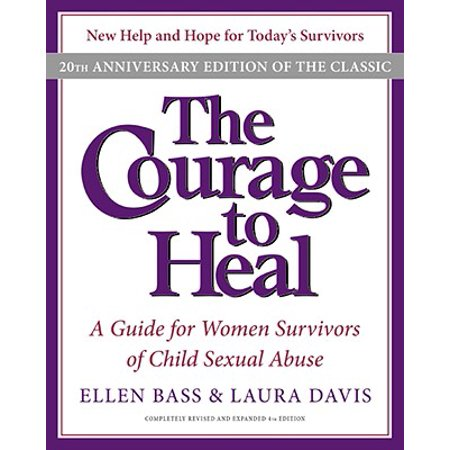 The Courage to Heal : A Guide for Women Survivors of Child Sexual Abuse (The Art Of Sensual Massage)