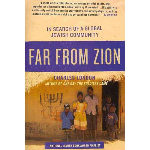 Far from Zion : In Search of a Global Jewish Community
