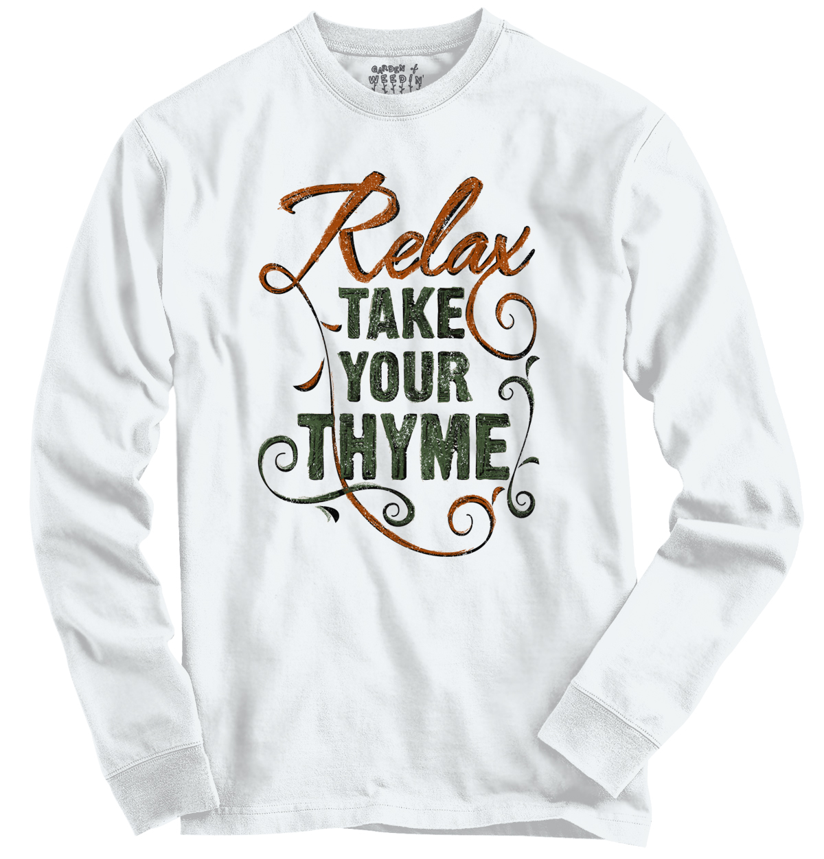 Gardening Funny Novelty Ladies Take Your Thyme Long Sleeve T-Shirt by Garden of Weedin