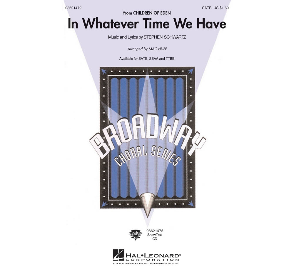 Hal Leonard In Whatever Time We Have (from Children of Eden) SATB arranged by Mac Huff by Hal Leonard