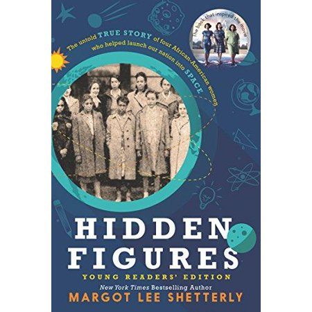 Hidden Figures Young Readers Edition  The Untold True Story Of Four African American Women Who Helped Launch Our Nation Into Space