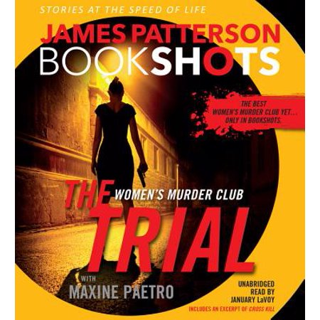 The Trial: A BookShot : A Women's Murder Club (Woman On Trial The Lawrencia Bembenek Story)
