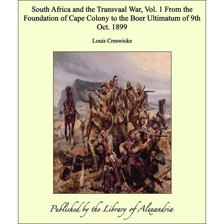 Colony Near Cape (South Africa and the Transvaal War, Vol. I From the Foundation of Cape Colony to the Boer Ultimatum of 9th Oct. 1899 -)