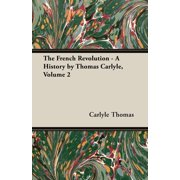 The French Revolution - A History by Thomas Carlyle, Volume 2