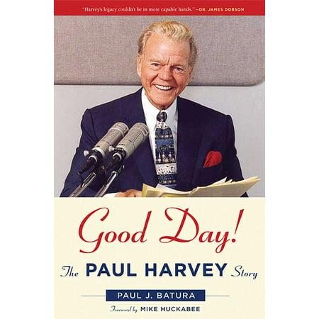 Paul Harvest (Good Day! : The Paul Harvey Story )