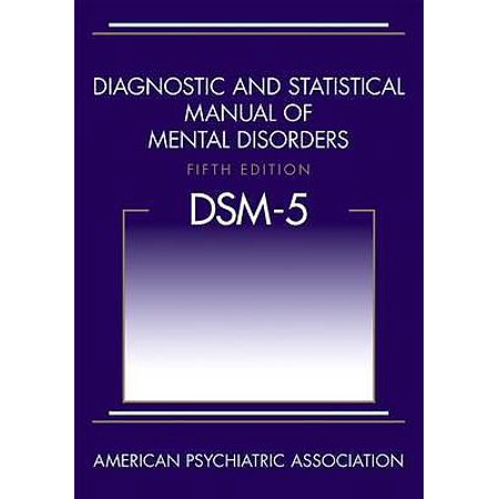 DSM5 Diagnostic and Statistical Manual of Mental Disorders DSM 5 - 5th