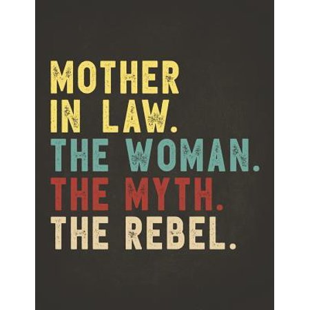 Funny Rebel Family Gifts: Mother In Law the Woman the Myth the Rebel Shirt Bad Influence Legend Composition Notebook College Students Wide Ruled