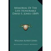 Memorial of the Late Honorable David S. Jones (1849)