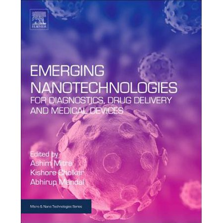 Drug Delivery Device - Emerging Nanotechnologies for Diagnostics, Drug Delivery and Medical Devices