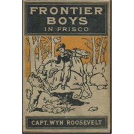 Frontier Boys in Frisco - - Frontier Boy