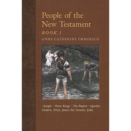 People of the New Testament, Book I : Joseph, the Three Kings, John the Baptist & Four Apostles (Andrew, Peter, James the Greater,