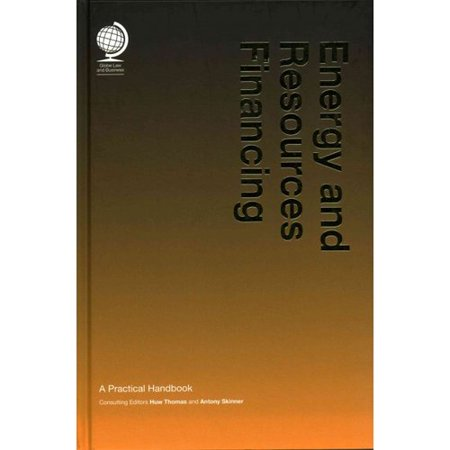 Energy And Resources Financing  A Practical Handbook