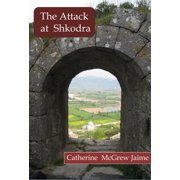 The Attack at Shkodra - eBook