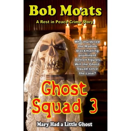 Ghost Squad 3 - Mary Had a Little Ghost - eBook