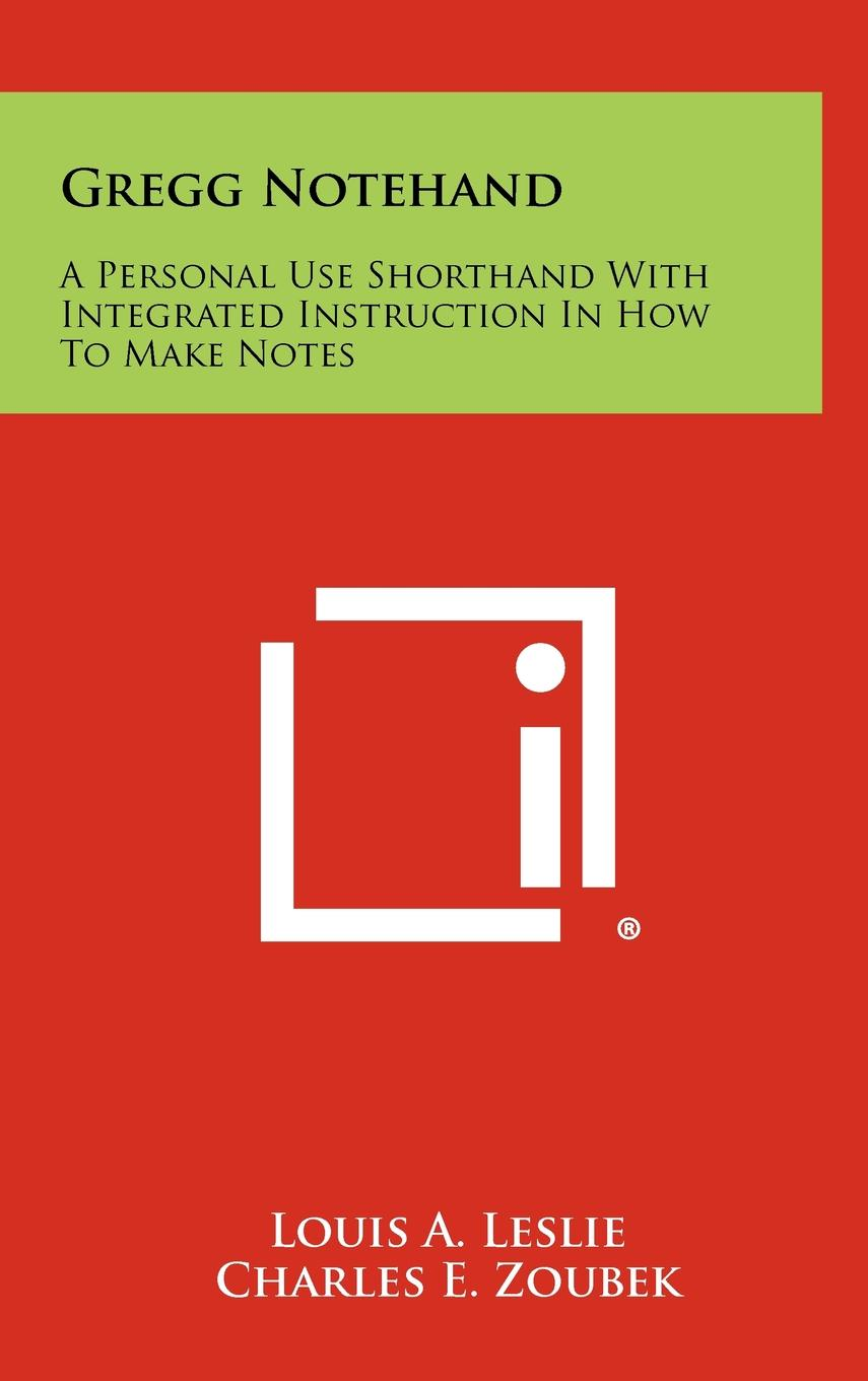 Gregg Notehand A Personal Use Shorthand With Integrated