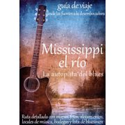 Mississippi, el río. La autopista del blues - eBook