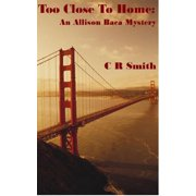 Too Close To Home: An Allison Baca Mystery - eBook