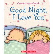Goodnight I Love You (Board Book)