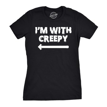 Women's I'm With Creepy T Shirt Funny Shirt For Women - Funny And Creepy