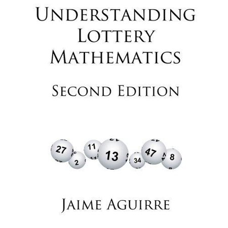 Understanding Lottery Mathematics  2Nd Edition