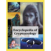 Encyclopedia of Cryptozoology: A Global Guide to Hidden Animals and Their Pursuers (Paperback)