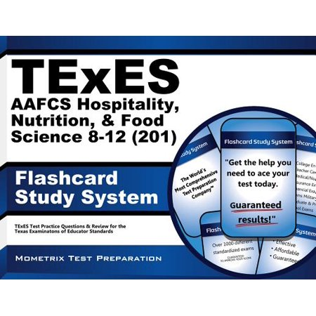 TExES AAFCS Hospitality, Nutrition, & Food Science 8-12 (201) Flashcard Study System: TExES Test Practice Questions & Review for the Texas Examinations of Educator