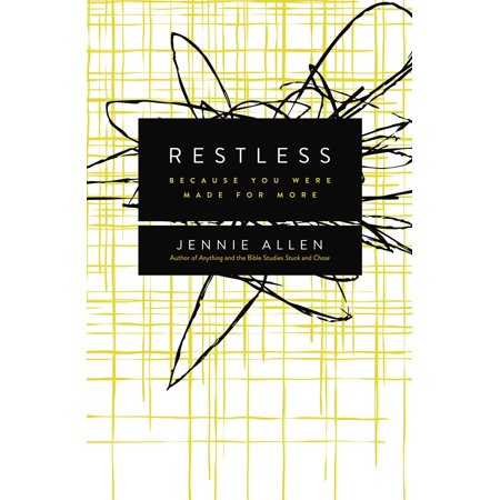 Restless : Because You Were Made for More
