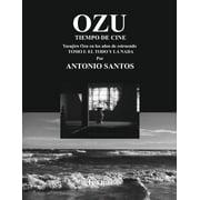 Ozu Tomo I : El Todo y La NADA: Tiempo de Cine