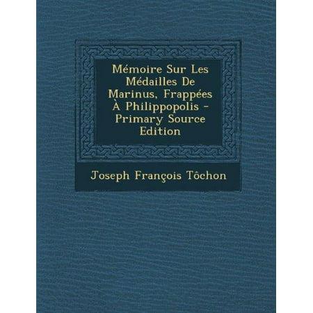 Memoire Sur Les Medailles De Marinus  Frappees A Philippopolis  Primary Source