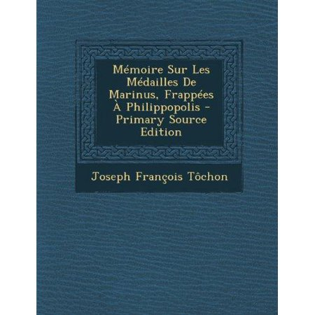 Memoire Sur Les Medailles De Marinus  Frappees A Philippopolis   Primary Source Edition  French Edition