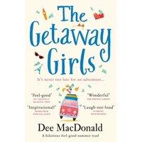 The Getaway Girls : A Hilarious Feel Good Summer Read